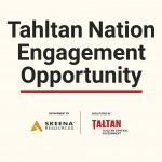 Tahltan Nation Engagement Opportunity – Skeena Resources